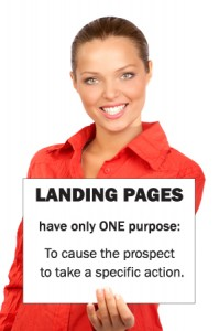 Landing Pages have only one purpose